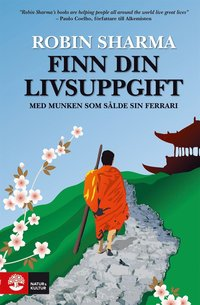 Finn din livsuppgift : med munken som s�lde sin Ferrari (e-bok)