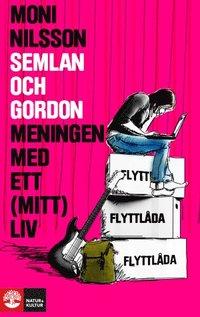 Semlan och Gordon : Meningen med ett (mitt) liv (inbunden)