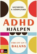 ADHD-hj�lpen : F�r ett liv i balans