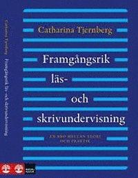 Framg�ngsrik l�s- och skrivundervisning : En bro mellan teori och praktik (h�ftad)