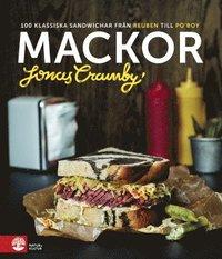 Mackor : 100 klassiska sandwichar fr�n Reuben till Po' boy (inbunden)