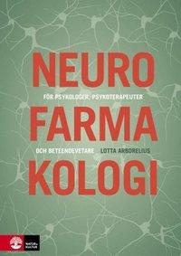 Neurofarmakologi : f�r psykologer, psykoterapeuter och beteendevetare (inbunden)