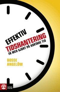 Effektiv tidshantering : f� mer gjort p� kortare tid (inbunden)