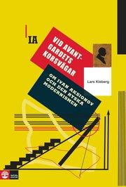 Vid avantgardets korsvägar : om Ivan Aksionov och ryska modernismen
