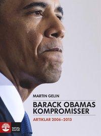 Barack Obamas kompromisser: Artiklar 2006-2013 (e-bok)