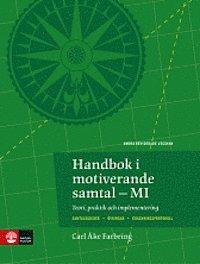 Handbok i motiverande samtal-MI : Teori, praktik och implementering 2:utg�v (kartonnage)