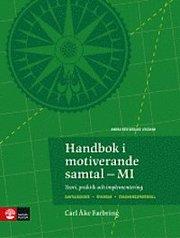 Handbok i motiverande samtal-MI : Teori praktik och implementering 2:utgåv
