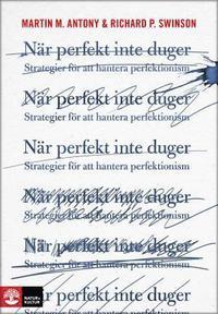 N�r perfekt inte duger : strategier f�r att hantera perfektionism (h�ftad)