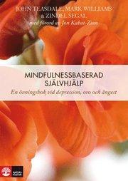 Mindfulnessbaserad självhjälp : en övningsbok vid depression oro och ångest