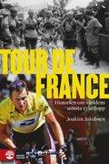 Tour de France : historien om v�rldens st�rsta cykellopp