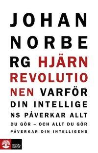 Hj�rnrevolutionen : varf�r din intelligens p�verkar allt du g�r - och allt du g�r p�verkar din intelligens (h�ftad)
