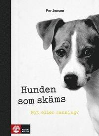 Hunden som skäms : myt eller sanning? (inbunden)