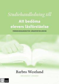 Studiehandledning till Att bed�ma elevers l�sf�rst�else Forskningsanknuten (h�ftad)