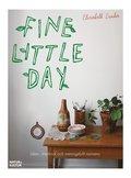 Fine little day : id�er, �tebruk och meningsfullt nonsens