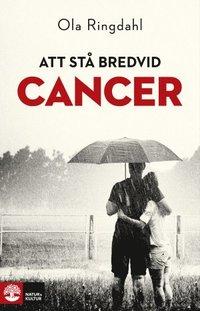 Att st� bredvid cancer (inbunden)