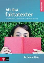 Att läsa faktatexter : undervisning i kritisk och eftertänksam läsning