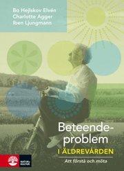 Beteendeproblem i äldrevården : att förstå och möta