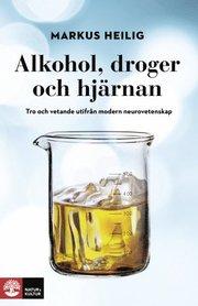 Alkohol droger och hjärnan : tro och vetande utifrån modern neurovetenskap