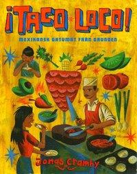 �Taco Loco! : mexikansk gatumat fr�n grunden (inbunden)