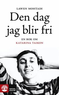 Den dag jag blir fri : en bok om Katarina Taikon (pocket)