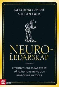 Neuroledarskap : effektivt ledarskap byggt p� hj�rnforskning och bepr�vade metoder (inbunden)