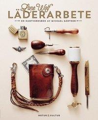 Lone Wolf l�derarbete : en hantverksbok (inbunden)