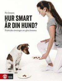 Hur smart �r din hund : praktiska �vningar att g�ra hemma (h�ftad)