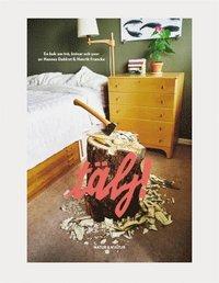 T�lj! : en bok om tr�, knivar och yxor (inbunden)