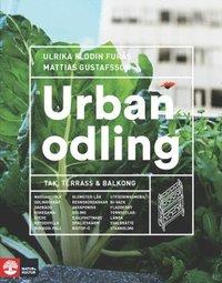 Urban odling : Tak, terrass och balkong (h�ftad)