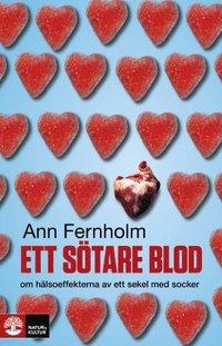 Ett s�tare blod : om h�lsoeffekterna av ett sekel med socker (pocket)
