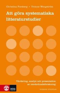 Att g�ra systematiska litteraturstudier : v�rdering analys och present (inbunden)