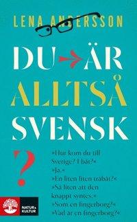 Du �r allts� svensk? : En triptyk (inbunden)
