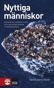 Nyttiga människor : migranter människosyn och historien bakom flyktingkris