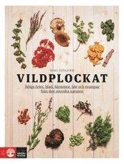Vildplockat : ätliga örter blad blommor bär och svampar från den svenska naturen