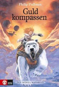 Guldkompassen / Philip Pullman ; översättning: Olle Sahlin