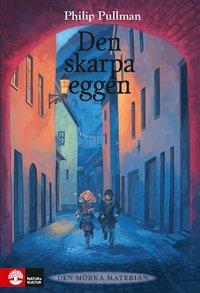 Den skarpa eggen / Philip Pullman ; översättning: Olle Sahlin