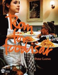 Rom för foodisar / Peter Loewe ; foto: Bobo Olsson