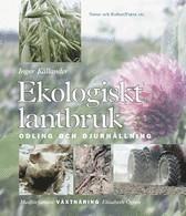 Ekologiskt lantbruk : odling och djurh�llning (inbunden)