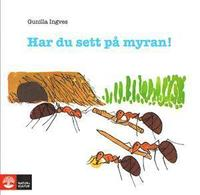 Har du sett p� myran! (inbunden)