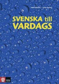Svenska till vardags Textbok (2:a uppl) (h�ftad)