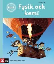 PULS Fysik och kemi 4-6 grundbok Tredje uppl