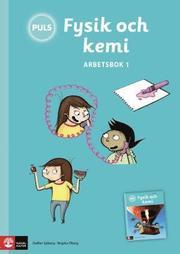PULS Fysik och kemi 4-6 Arbetsbok 1 Tredje uppl