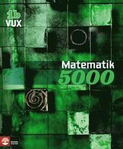 Matematik 5000 Kurs 1b Vux L�robok (h�ftad)