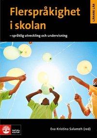 Flerspr�kighet i skolan: Spr�klig utveckling och undervisning (h�ftad)