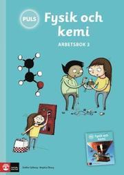 PULS Fysik och kemi 4-6 arbetsbok 3 Tredje uppl