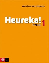 Heureka!  : fysik 1 - ledtr�dar och l�sningar (inbunden)