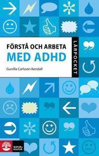 F�rst� och arbeta med ADHD (h�ftad)