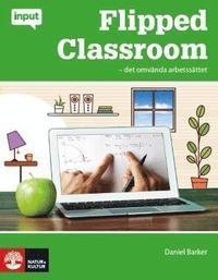 Flipped Classroom - det omv�nda arbetss�ttet (inbunden)
