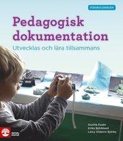 Pedagogisk dokumentation : Utvecklas och lära tillsammans