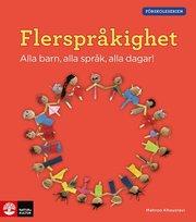 Förskoleserien Flerspråkighet : Alla barn alla språk alla dagar